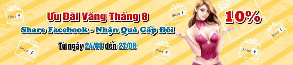 Ưu Đãi Vàng Tháng 8 - Share Facebook - Nhận Quà Gấp Đôi