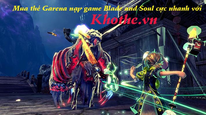 Mua thẻ Garena nạp game Blade and Soul cực nhanh với Khothe.vn