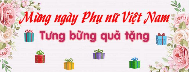 Mừng ngày Phụ nữ Việt Nam - Tưng bừng quà tặng
