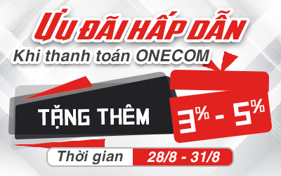 Ưu đãi hấp dẫn - Tặng 3%-5% khi thanh toán Onecom