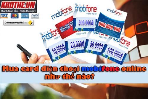 Mua Card Điện Thoại Mobifone Tại Khothe.vn Như Thế Nào