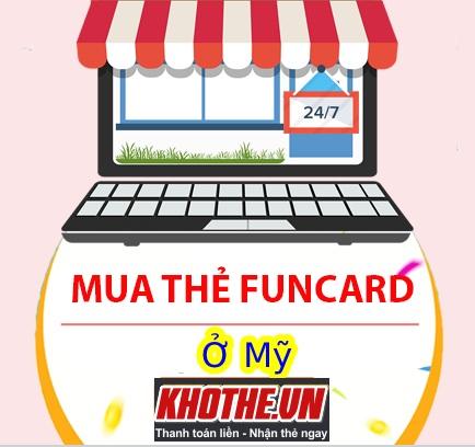 Mua Thẻ Funcard Online - Nạp Funcard Ở Mỹ