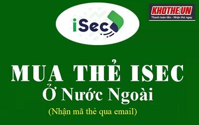Hướng Dẫn Mua Thẻ Isec Online Ở Nước Ngoài