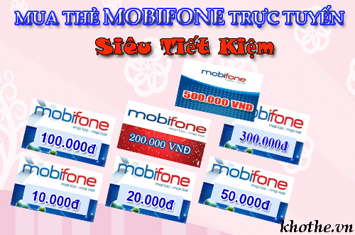 Mua thẻ mobifone tiết kiệm với chiết khấu cao tại Khothe.vn